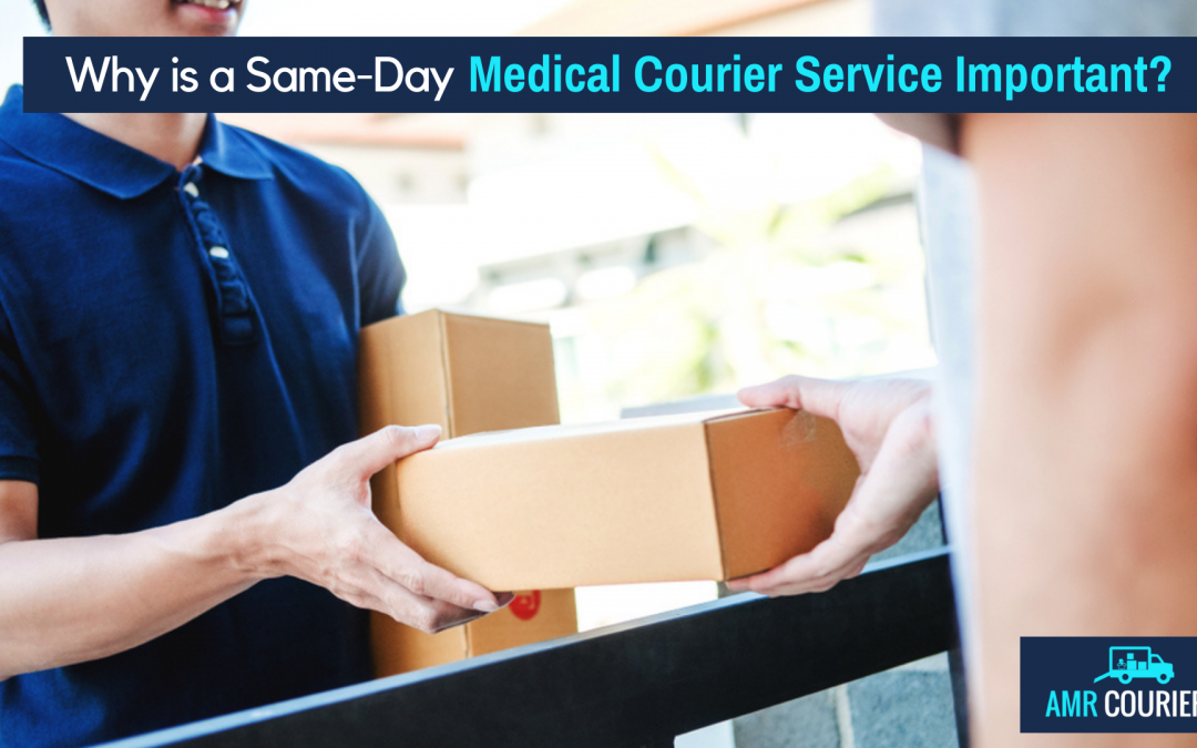 Why is a Same-Day Medical Courier Service Important?
